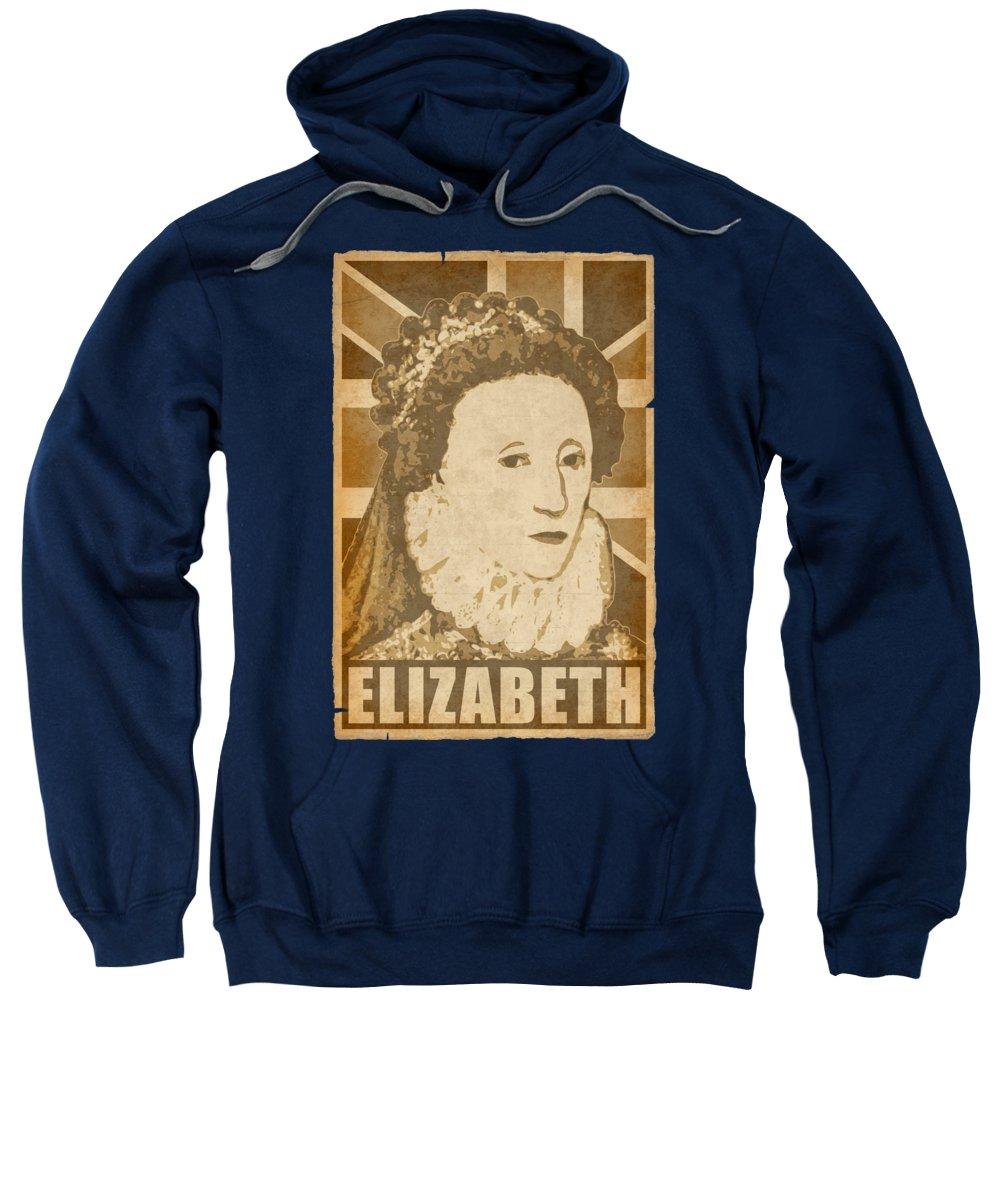 Elizabeth Sweatshirt featuring the digital art Elizabeth Queen Of England Propaganda Poster Pop Art by Filip Schpindel