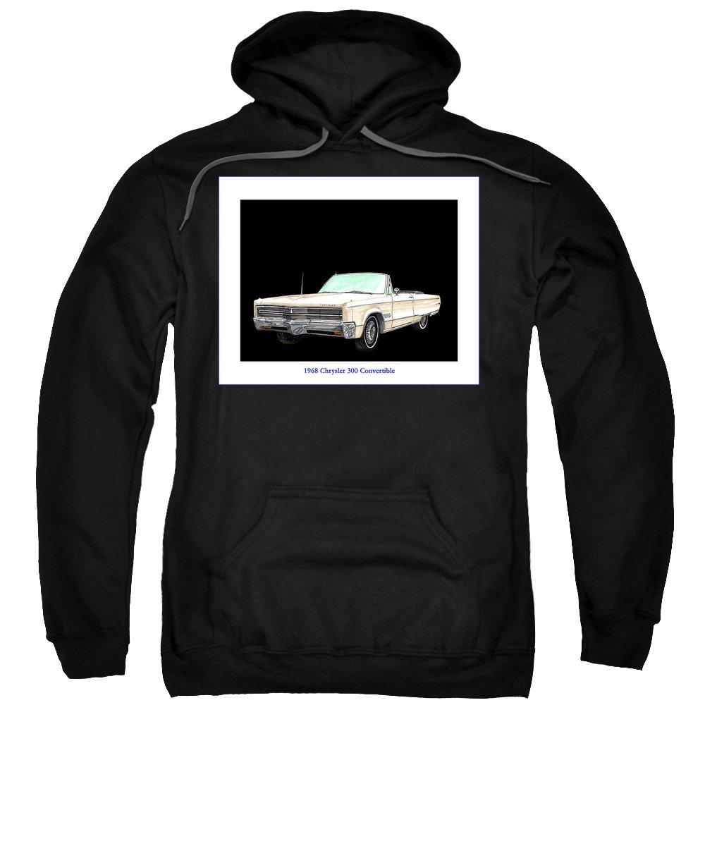 1968 Chrysler 300 Convertible Artwork By Jack Pumphrey Sweatshirt featuring the painting 1968 Chrysler 300 Convertible by Jack Pumphrey