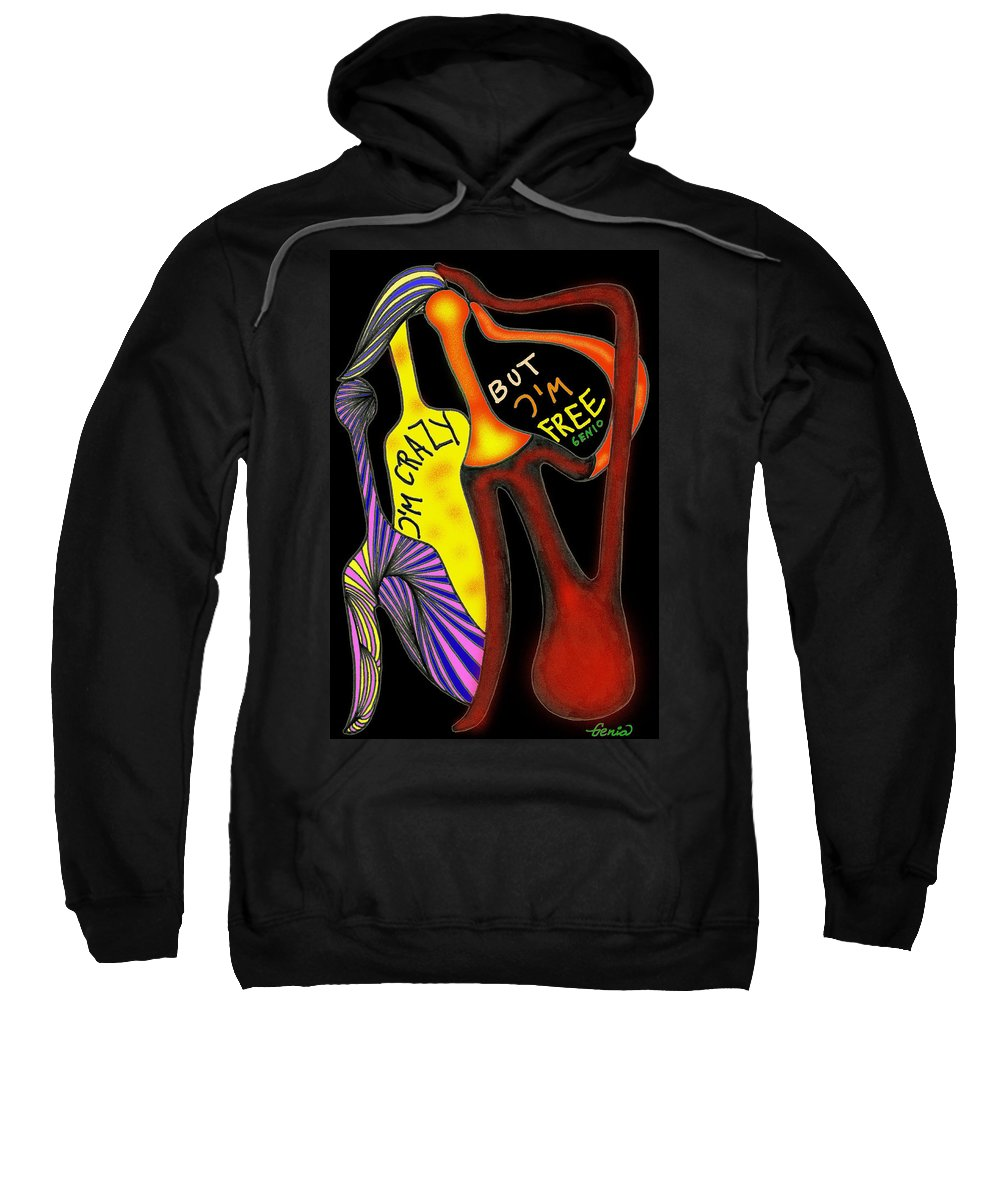 Genio Sweatshirt featuring the mixed media Crazy But Free by Genio GgXpress