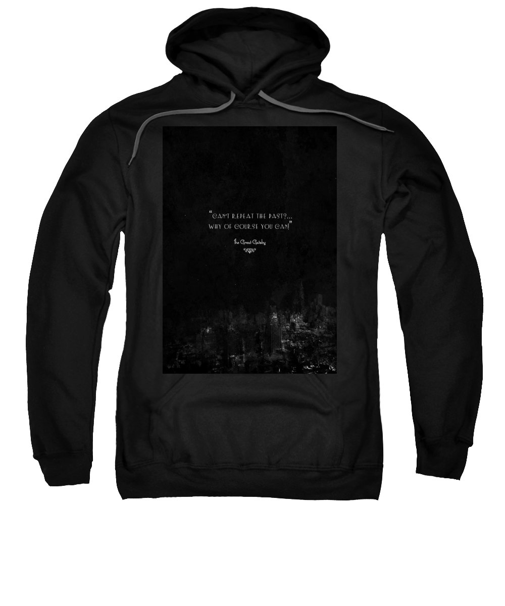 Quote Sweatshirt featuring the mixed media The Great Gatsby by Mike Taylor