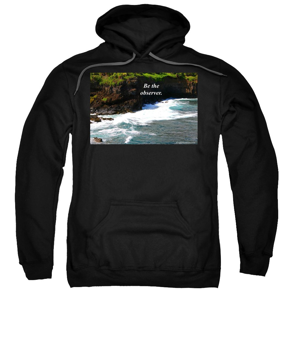 Ocean Sweatshirt featuring the photograph Be The Observer by Pharaoh Martin