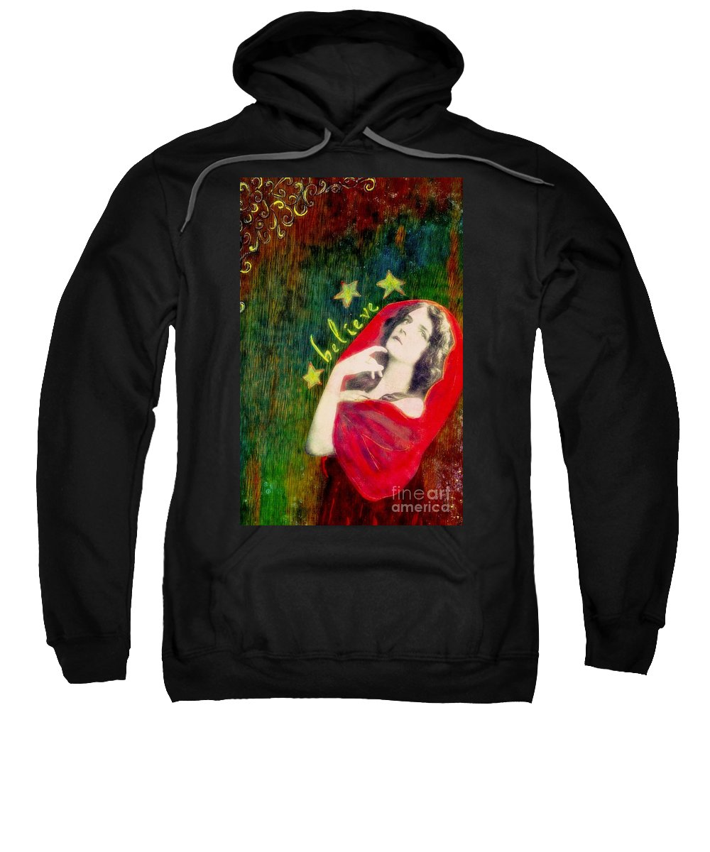 Inspirational Sweatshirt featuring the mixed media Believe by Desiree Paquette