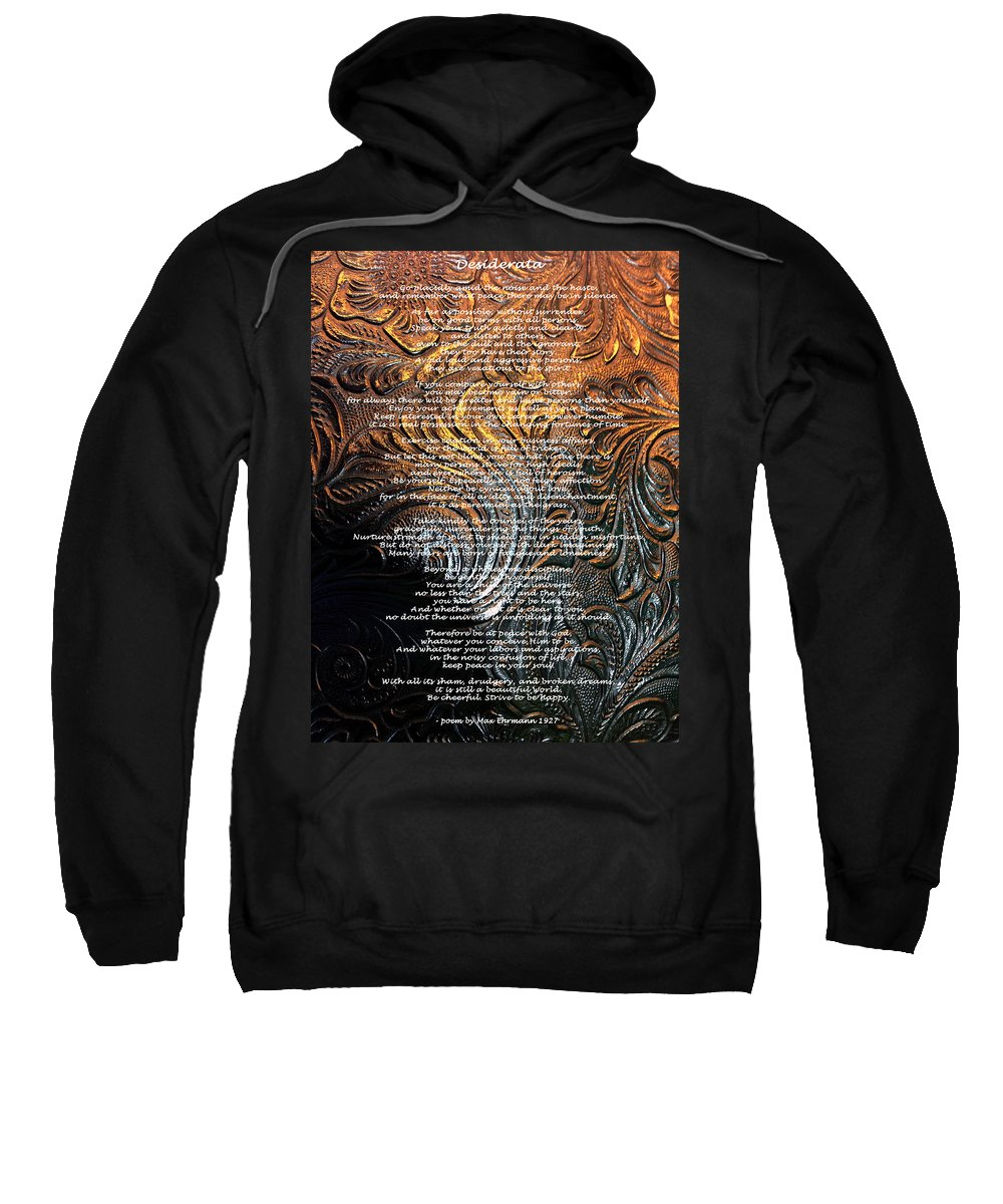 This Is The Most Beautiful Old Wisdom Poem I Know - Here Written Over Flowers Of Embossed Gold Leather Sweatshirt featuring the photograph Desiderata On Gold by Leena Pekkalainen