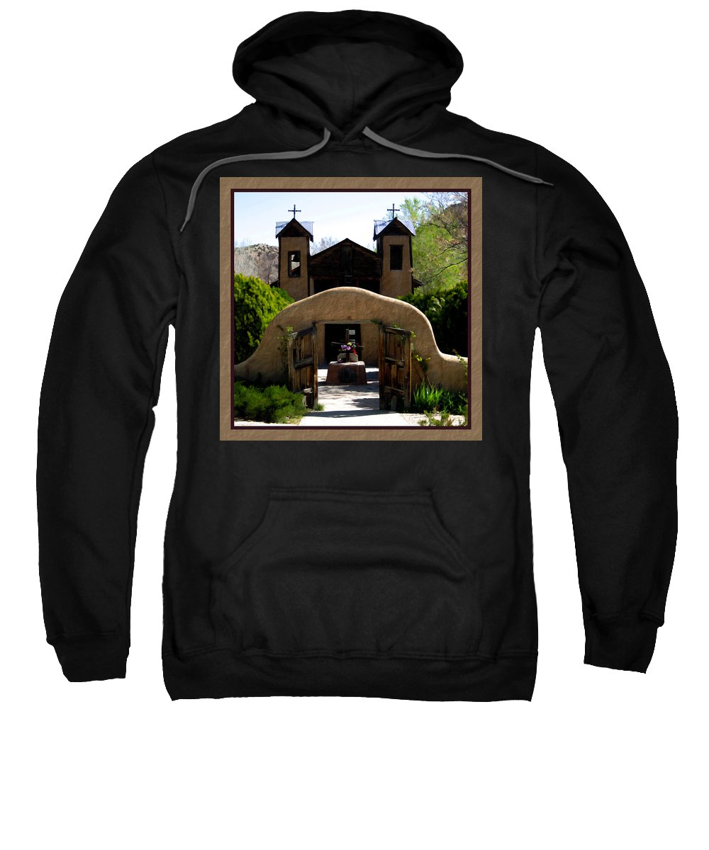Santuario De Chimayo Sweatshirt featuring the photograph El Santuario De Chimayo by Kurt Van Wagner