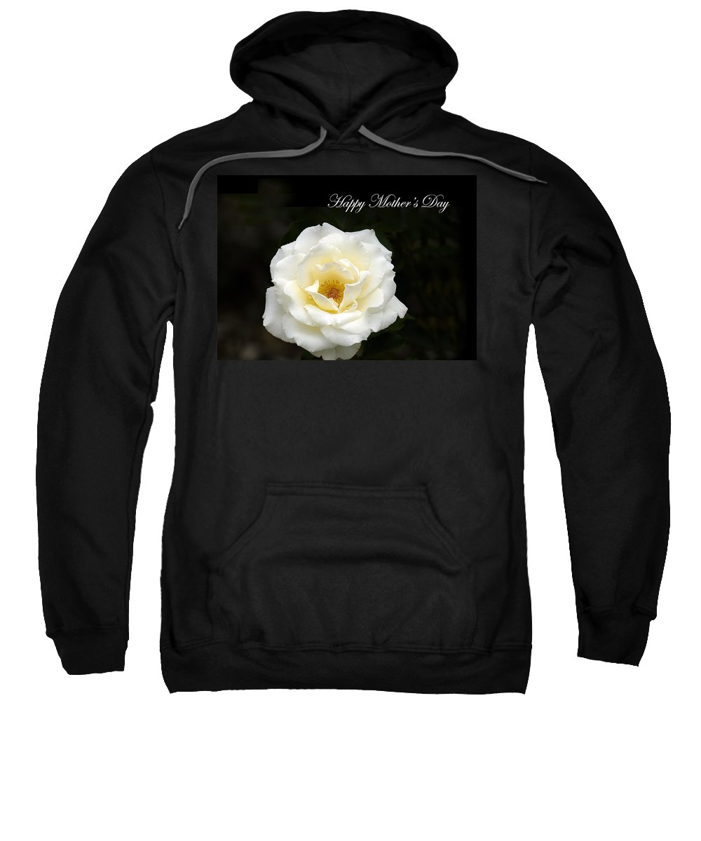 Mother Day White Rose Black Background Sweatshirt featuring the photograph happy Mother's Day White Rose by Randall Branham