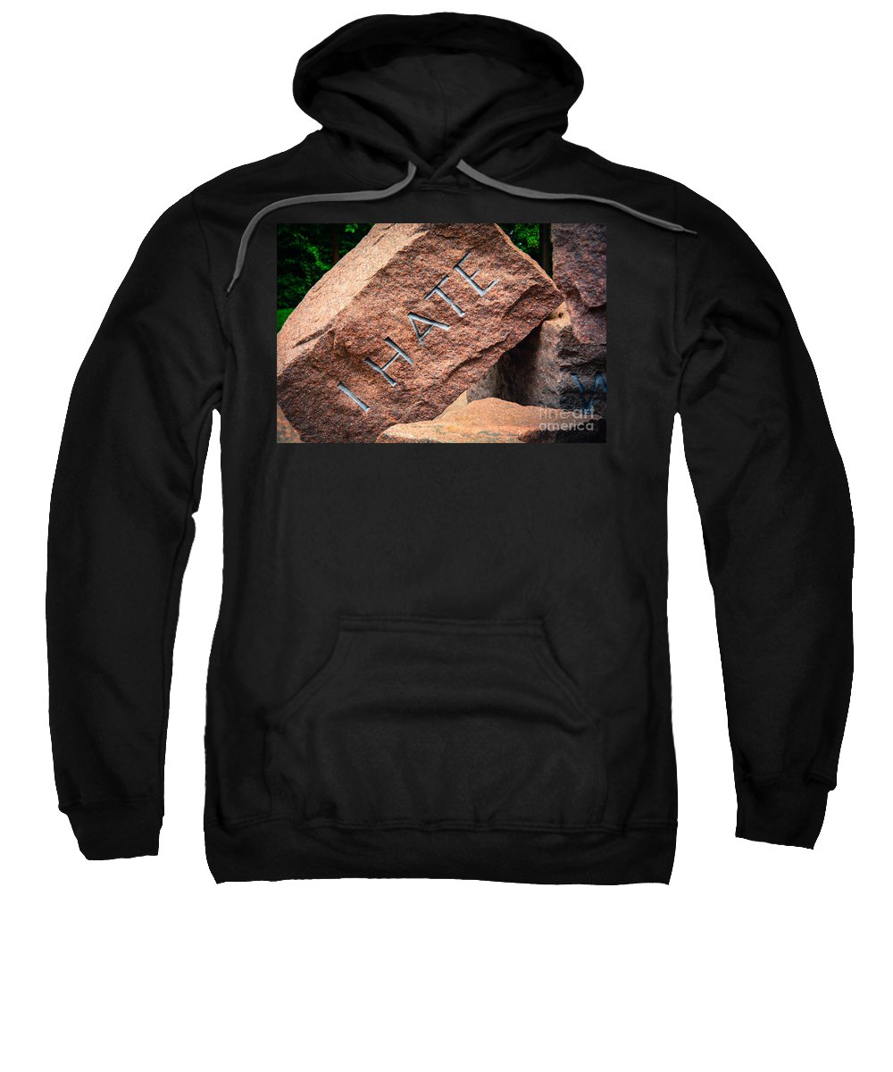 Monuments Sweatshirt featuring the photograph I Hate by Cindy Manero