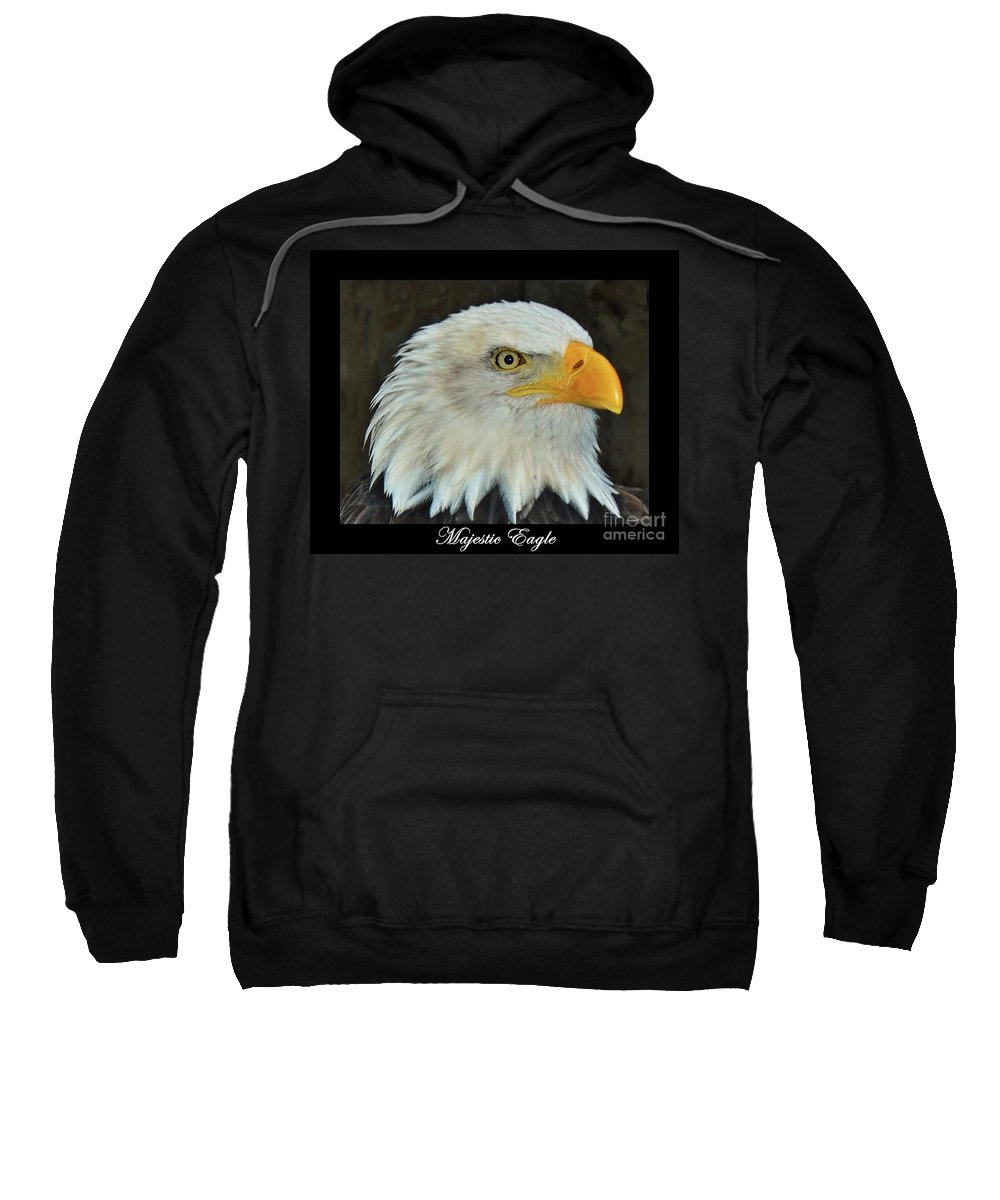 Eagle Sweatshirt featuring the photograph Majestic Eagle by Sara Raber