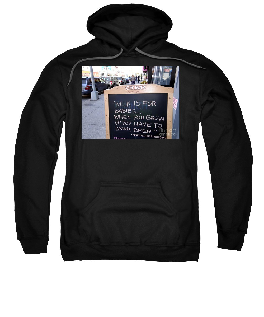 Sign Sweatshirt featuring the photograph Milk Is For Babies by Ed Weidman
