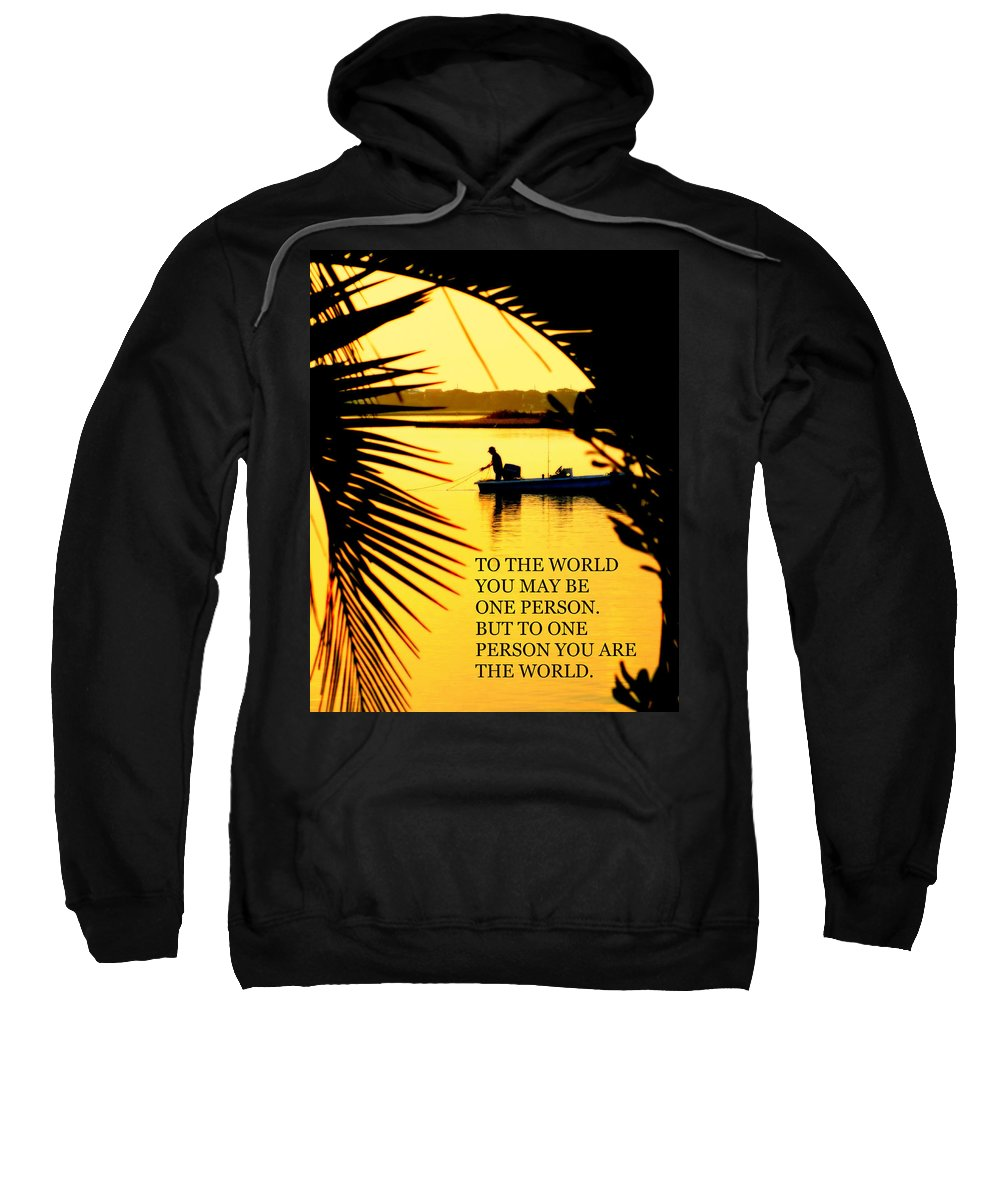 Quotes Sweatshirt featuring the photograph One Person by Karen Wiles