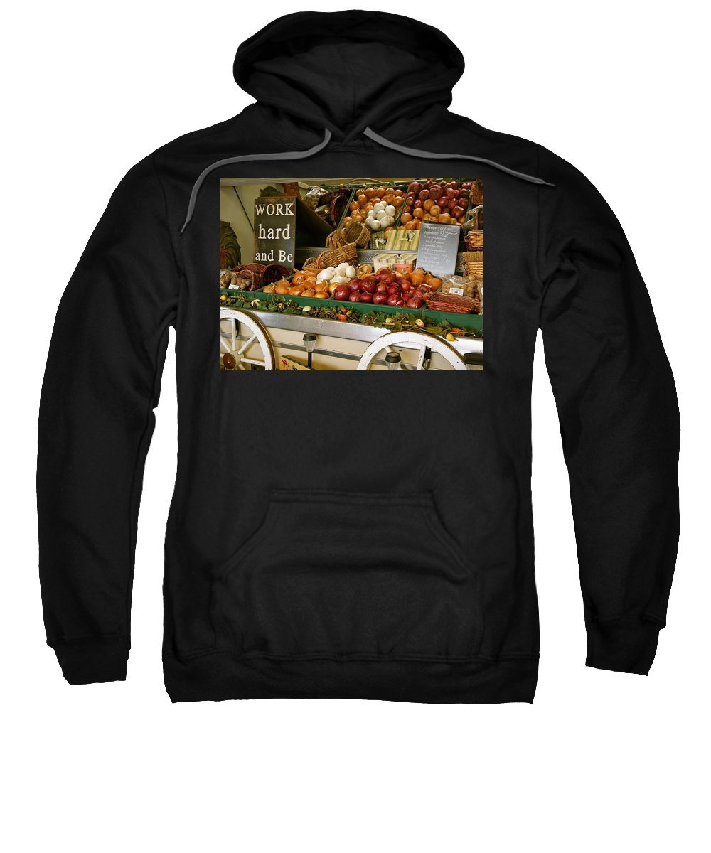 Produce Stand Sweatshirt featuring the photograph Work Hard And Be - Country Onion Cart by Michele Myers