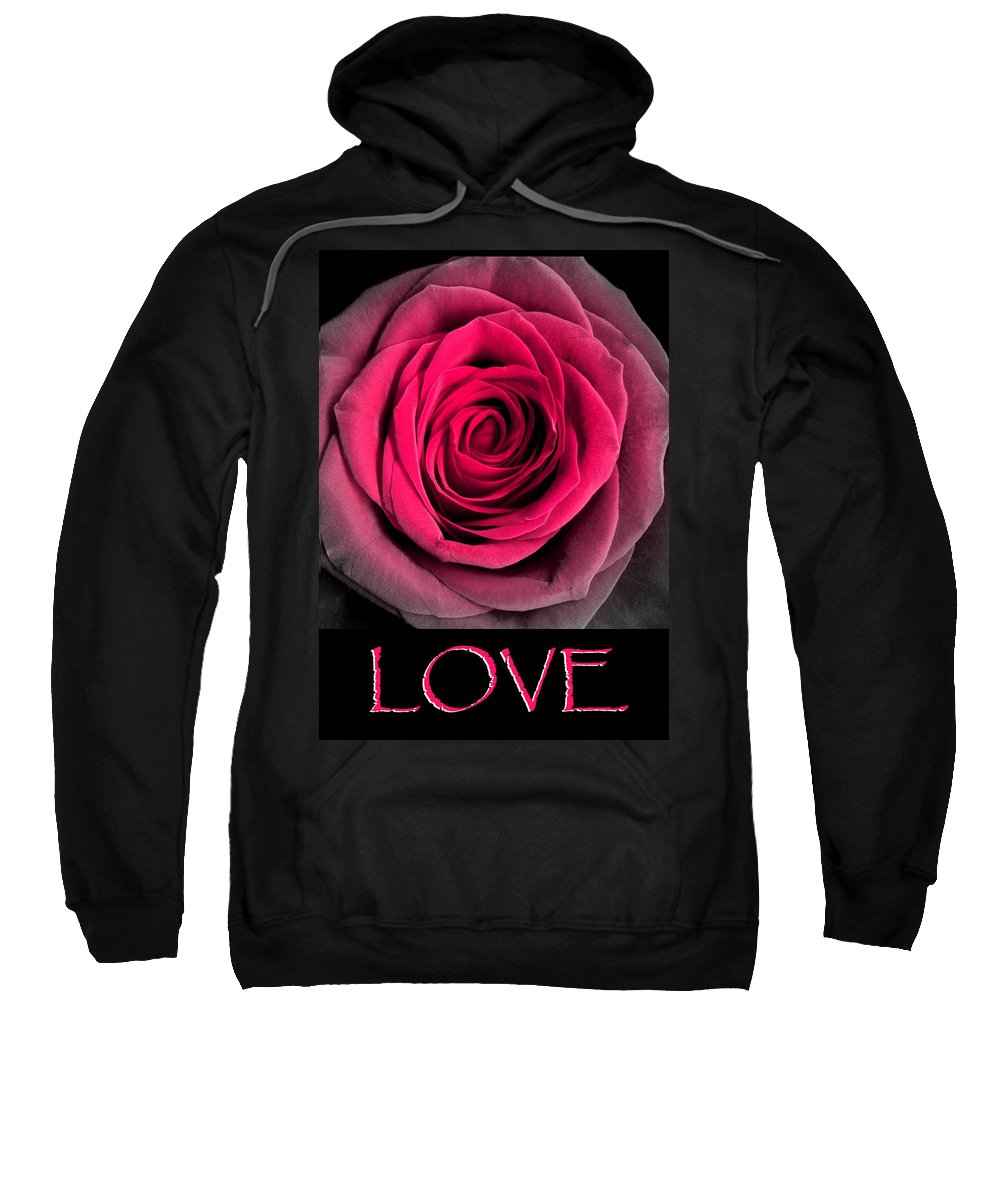 Rose Sweatshirt featuring the photograph Rose 33 Love by Matthew Howard