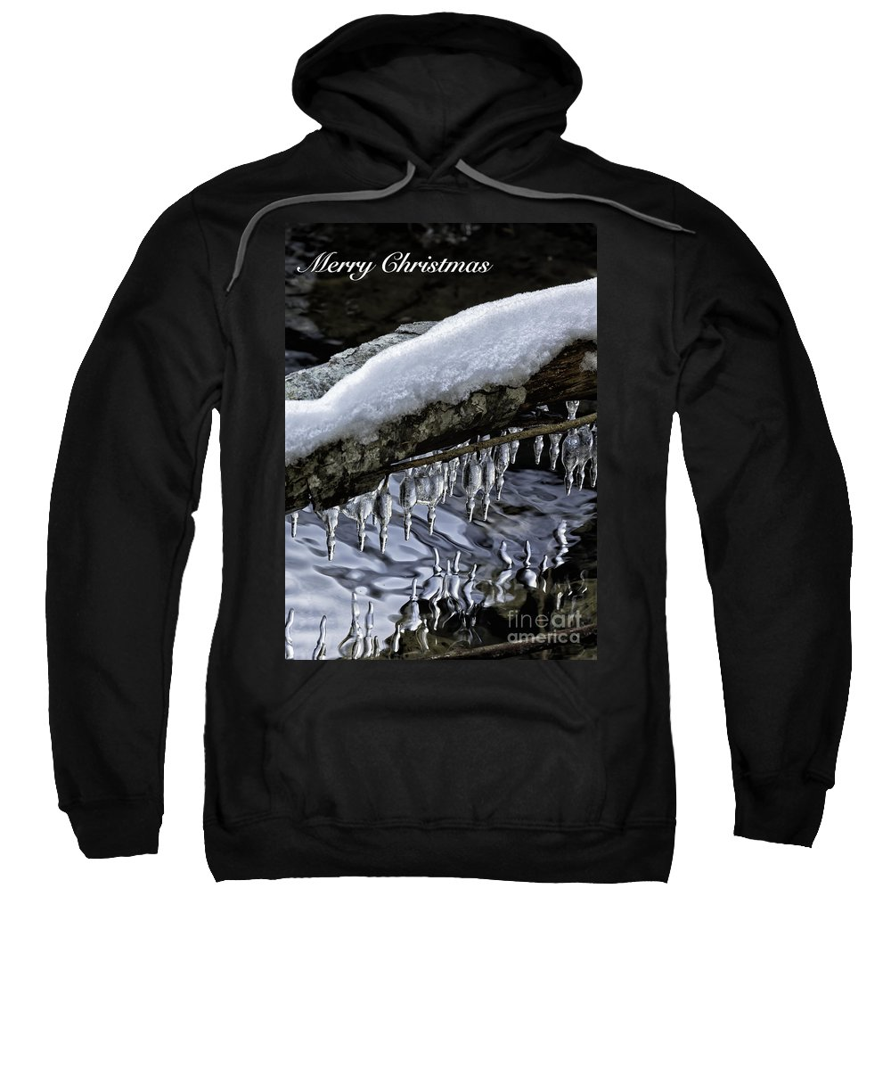 Snow Sweatshirt featuring the photograph Snow And Icicles Merry Christmas Card by Belinda Greb