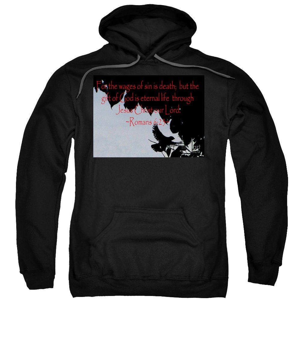 Jesus Christ Sweatshirt featuring the photograph The Bible Eternal Life Romans by Ron Tackett