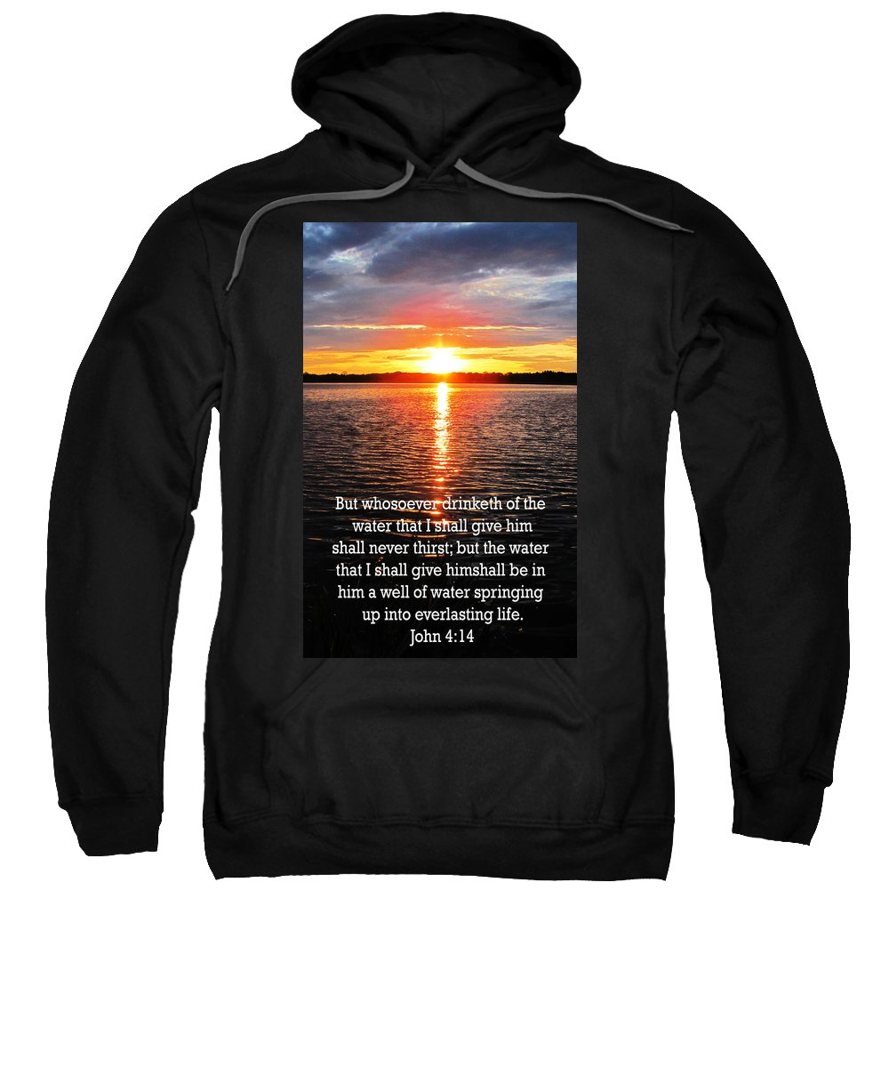 Jesus Christ Sweatshirt featuring the photograph The Bible John Four Fourteen by Ron Tackett