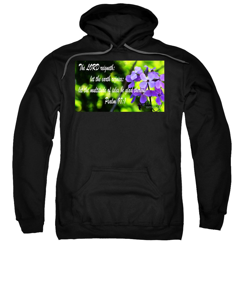 Jesus Christ Sweatshirt featuring the photograph The Bible Psalms 97 by Ron Tackett
