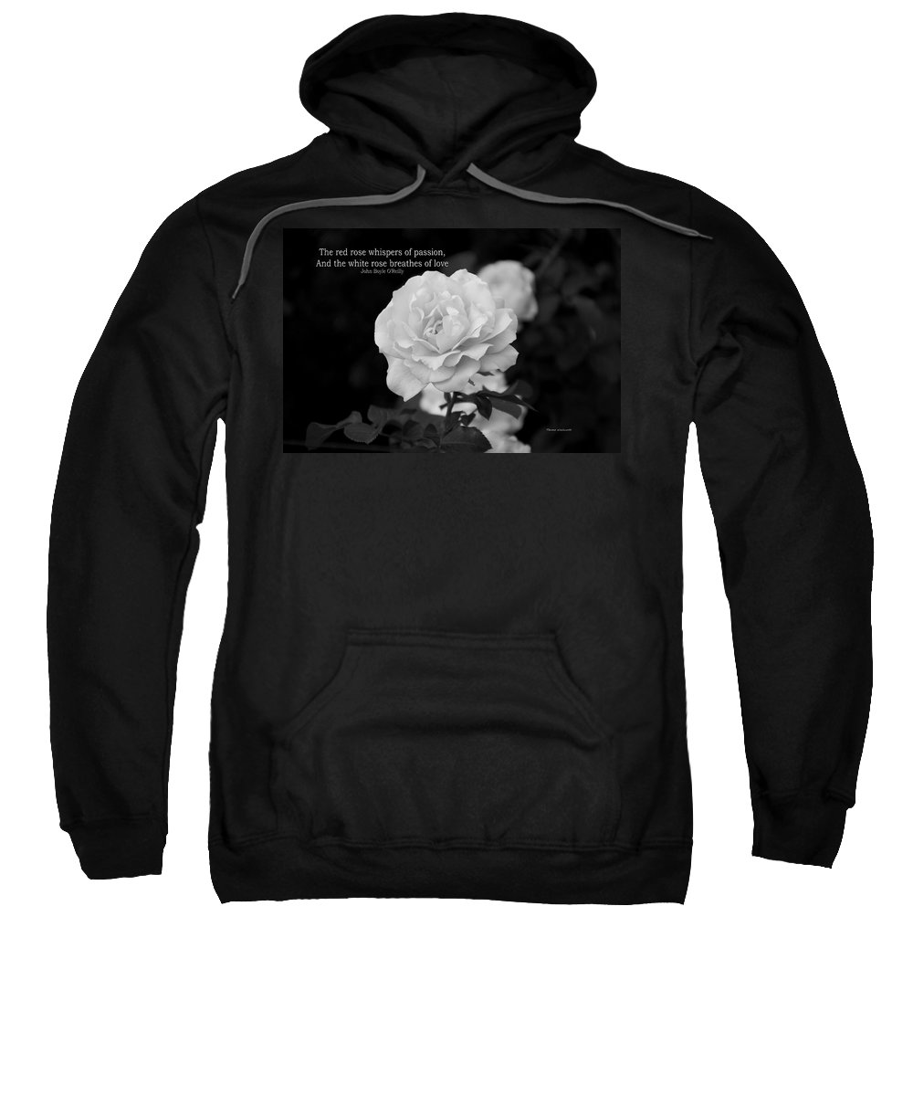 Rose Sweatshirt featuring the photograph The White Rose Breathes Of Love by Thomas Woolworth