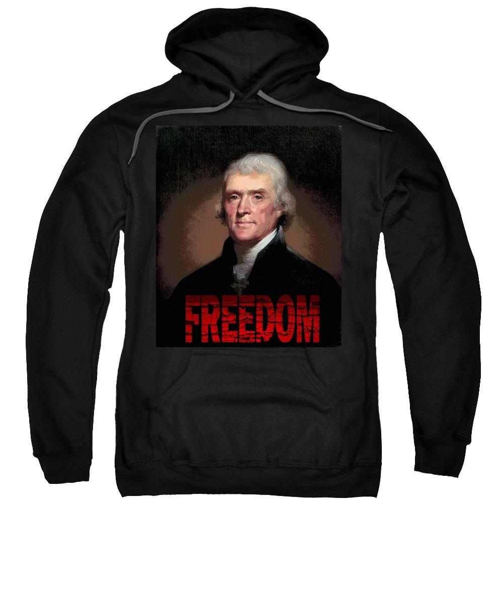 Jefferson Sweatshirt featuring the digital art Thomas Jefferson Freedom by Daniel Hagerman