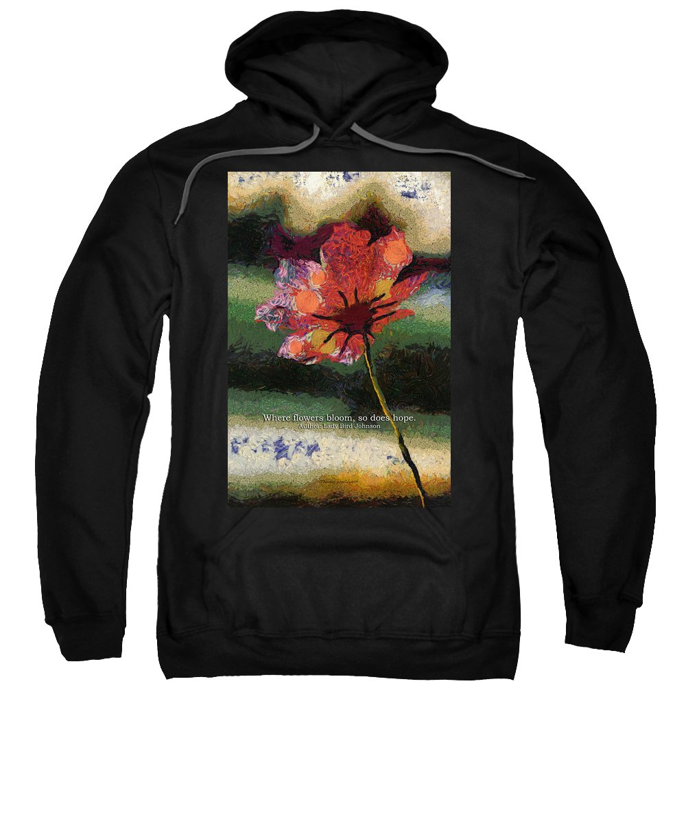 Flower Sweatshirt featuring the photograph Where Flowers Bloom 04 by Thomas Woolworth