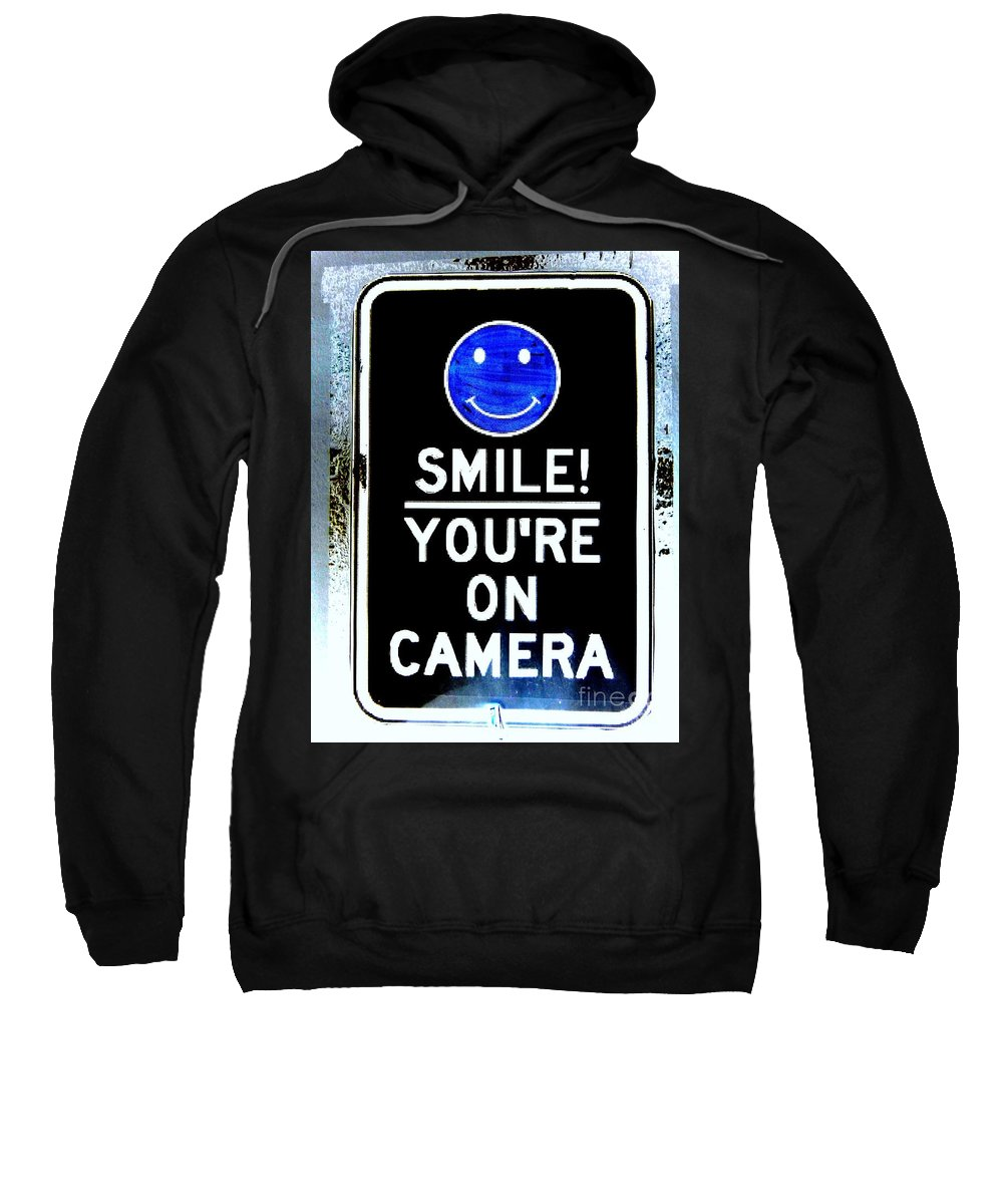 Sign Sweatshirt featuring the photograph You're On Camera by Ed Weidman