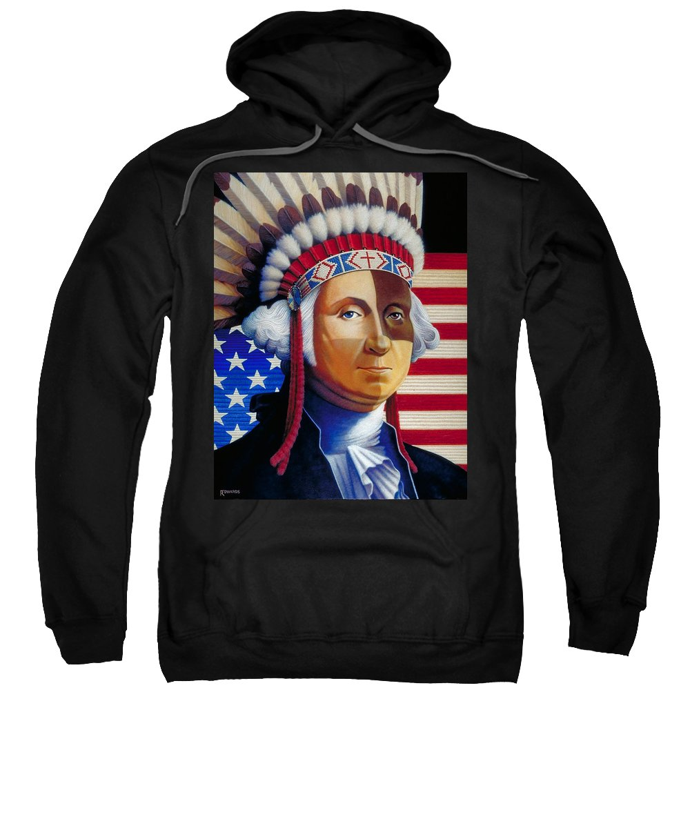George Washington Sweatshirt featuring the painting Father Of The Nation by Ross Edwards