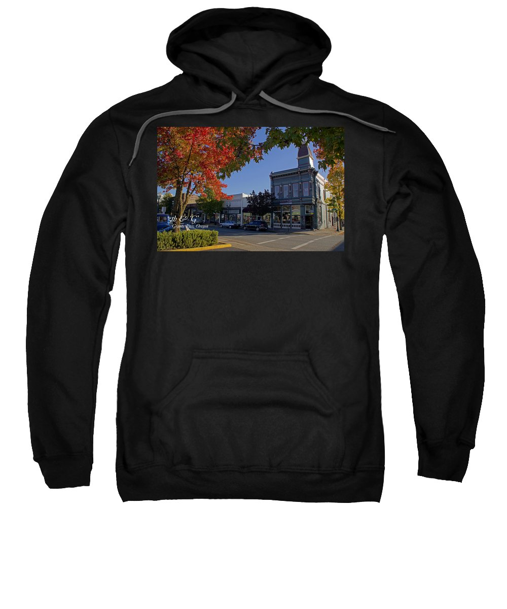 5th And G Sweatshirt featuring the photograph 5th And G Street In Grants Pass With Text by Mick Anderson
