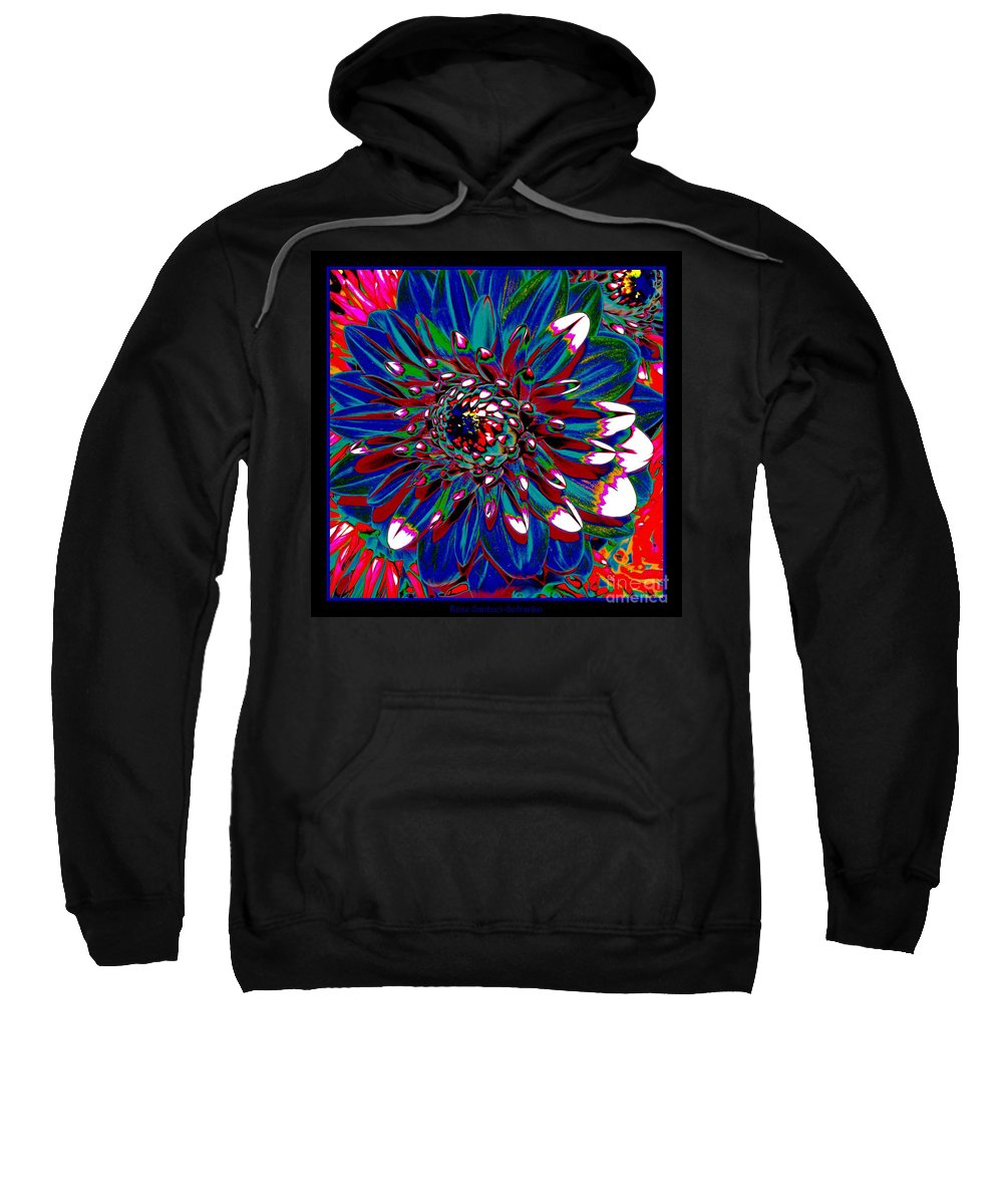 Dahlia Sweatshirt featuring the photograph Dahlia With Intense Primaries Effect by Rose Santuci-Sofranko