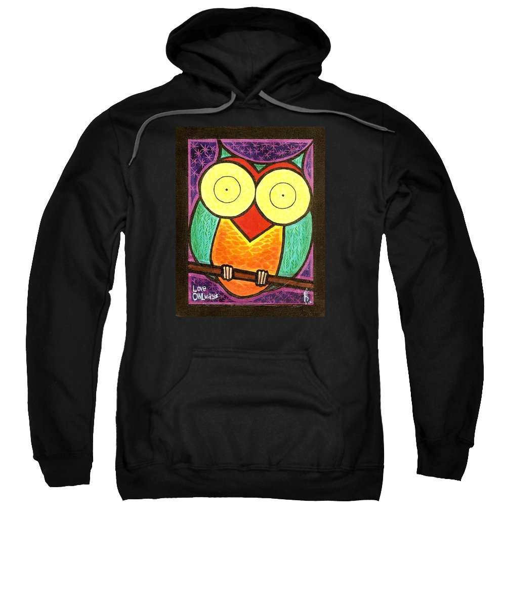 Owl Sweatshirt featuring the painting Love Owlways Too by Jim Harris