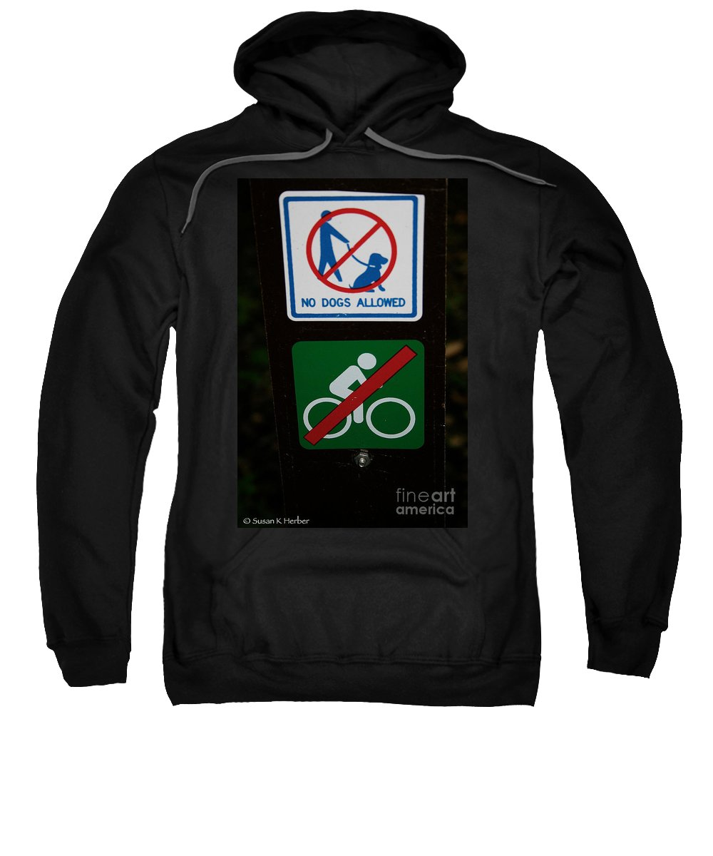 Outdoors Sweatshirt featuring the photograph No Fun Allowed by Susan Herber