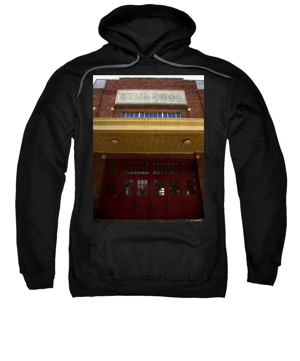 Old Sweat Shop Sweatshirt featuring the photograph Old Sweat Shop by Ed Smith