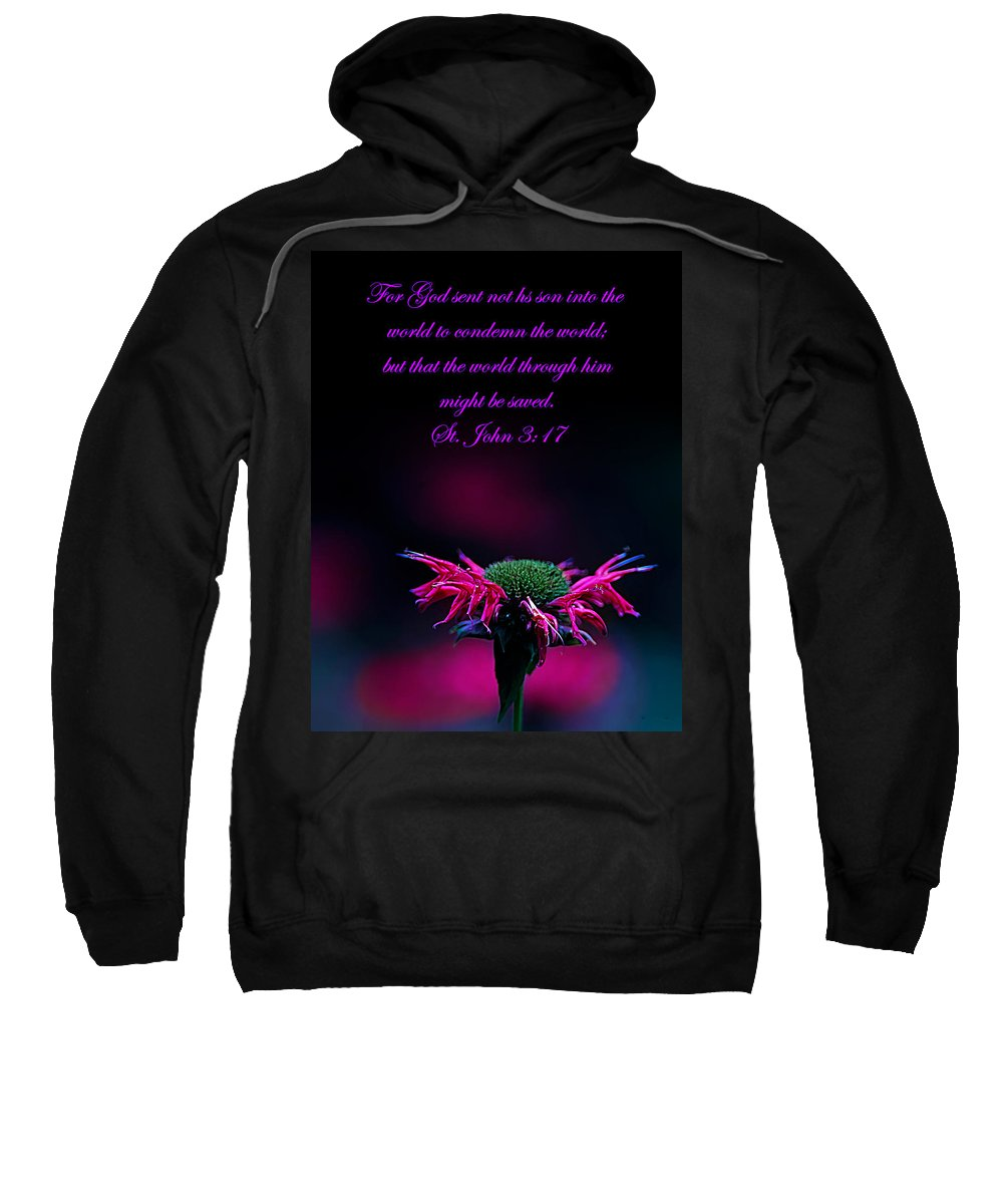 Bible Sweatshirt featuring the photograph St. John 3 17 And Bee Balm by Randall Branham