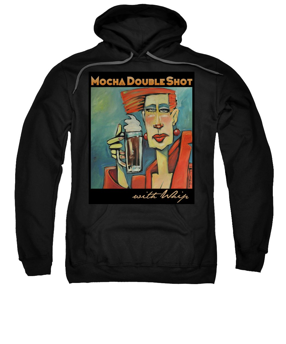 Woman Sweatshirt featuring the painting Mocha Double Shot by Tim Nyberg