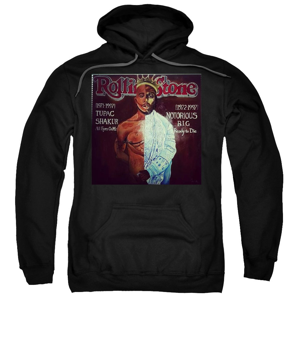 The Deaths Of Tupac Shakur And Notorious Big Were Prolific And Impacting To Society And To Document Those As A Single Element Was An Amazing Necessary Need For Art Sweatshirt featuring the painting 2 Kings by Charis Kelley
