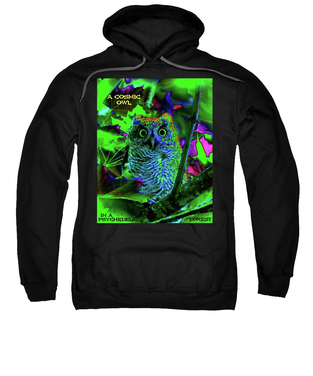 Owl Sweatshirt featuring the photograph A Cosmic Owl In A Psychedelic Forest by Ben Upham III