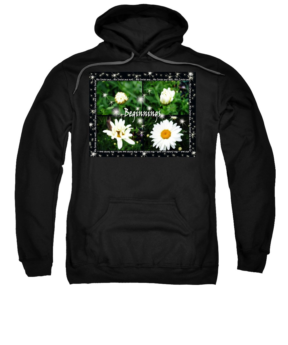 Beginnings Sweatshirt featuring the photograph Beginnings by Cathy Beharriell