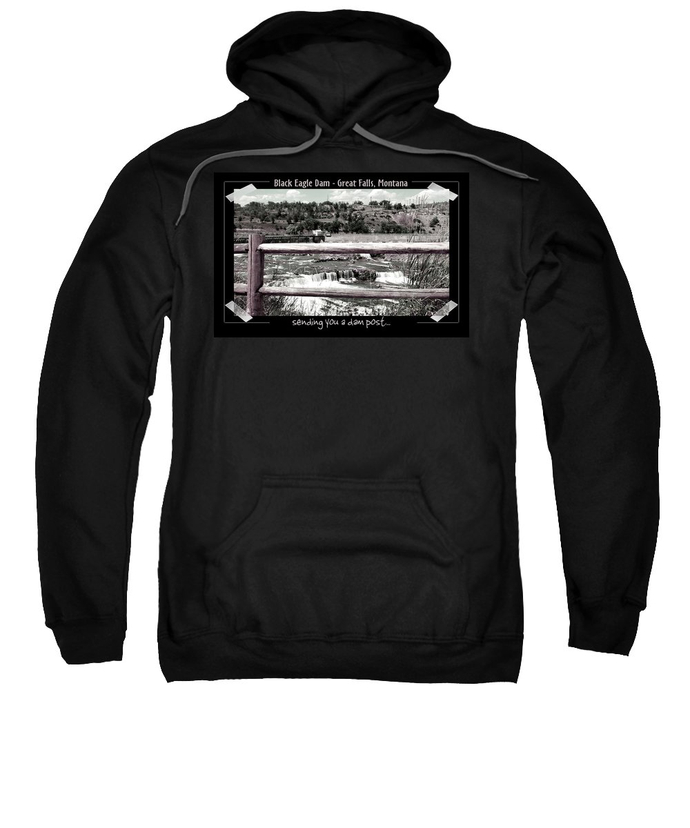 Great Falls Sweatshirt featuring the photograph Black Eagle Dam by Susan Kinney