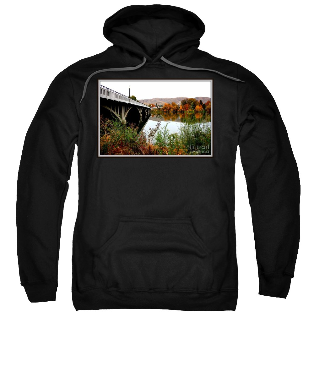 Prosser Sweatshirt featuring the photograph Bridge To Downtown Prosser by Carol Groenen