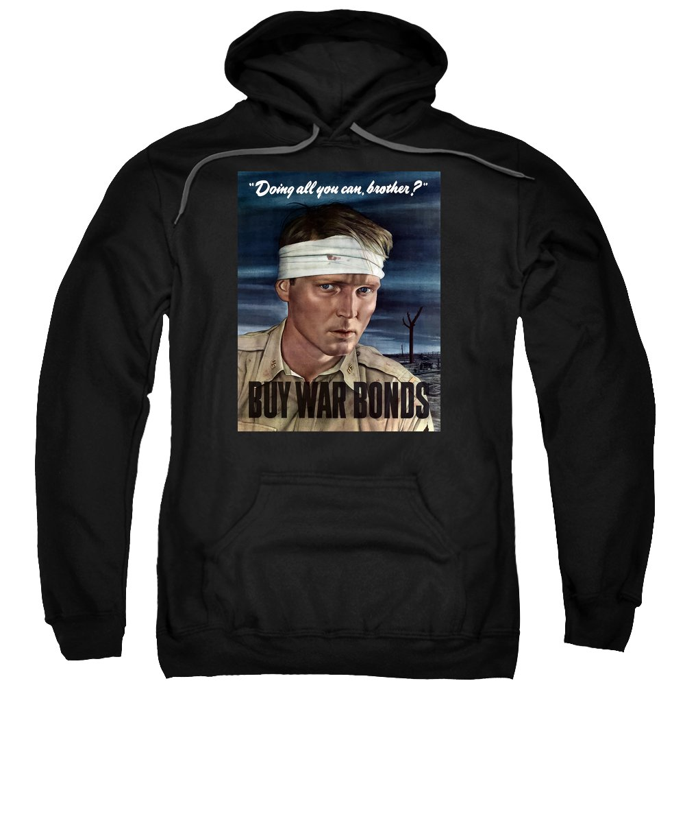 War Propaganda Sweatshirt featuring the painting Buy War Bonds by War Is Hell Store