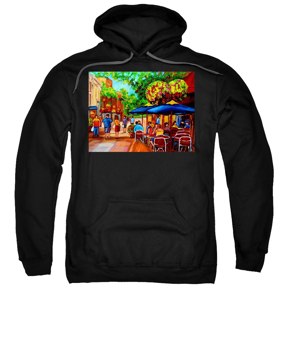 Cafe On Prince Arthur In Montreal Sweatshirt featuring the painting Cafe On Prince Arthur In Montreal by Carole Spandau