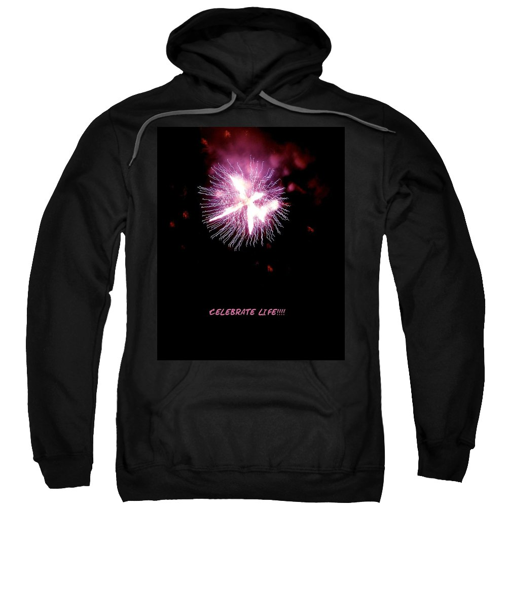 Fireworks Sweatshirt featuring the photograph Celebrate Life by Kendall Eutemey
