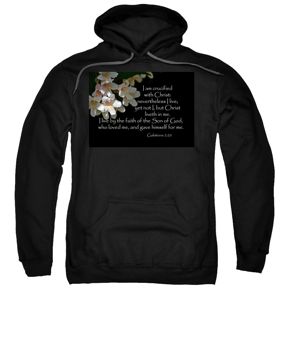 Scripture Sweatshirt featuring the photograph Christ Lives In Me by Larry Bishop