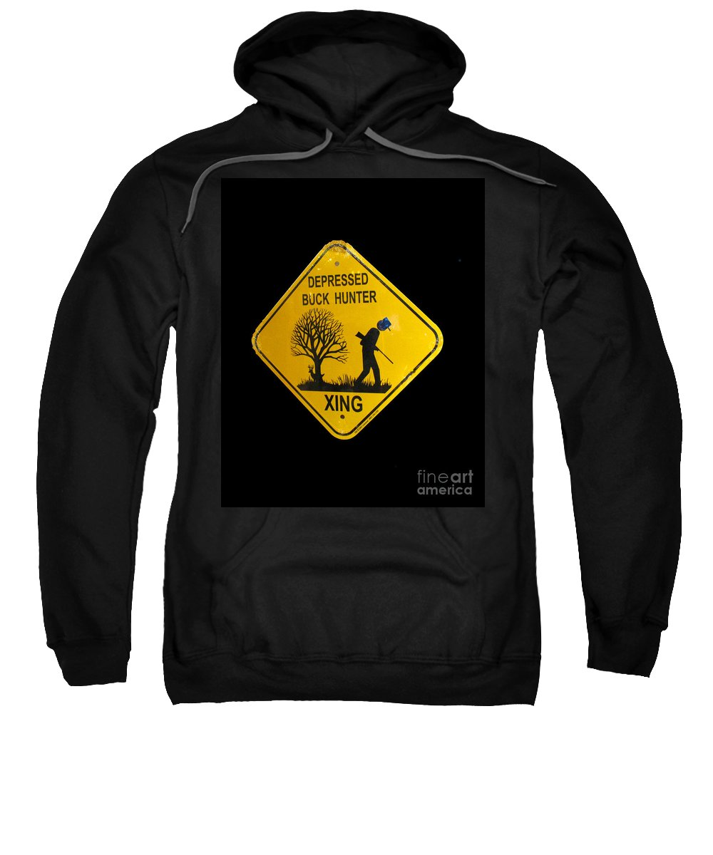 Sign Sweatshirt featuring the photograph Depressed Buck Hunter by Donna Brown