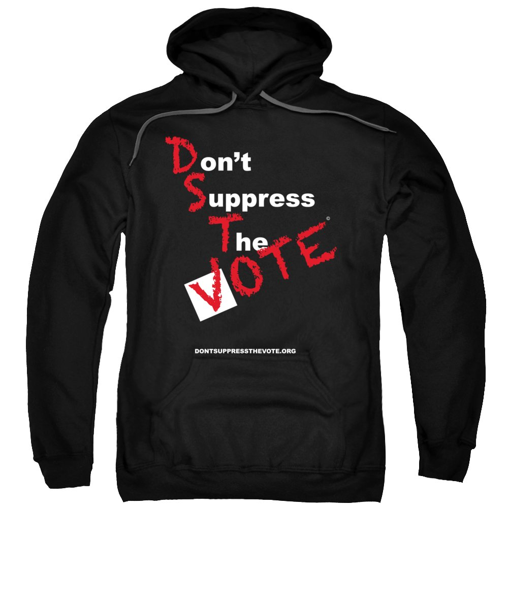 Vote Sweatshirt featuring the digital art Don't Suppress The Vote by Shirley Whitaker