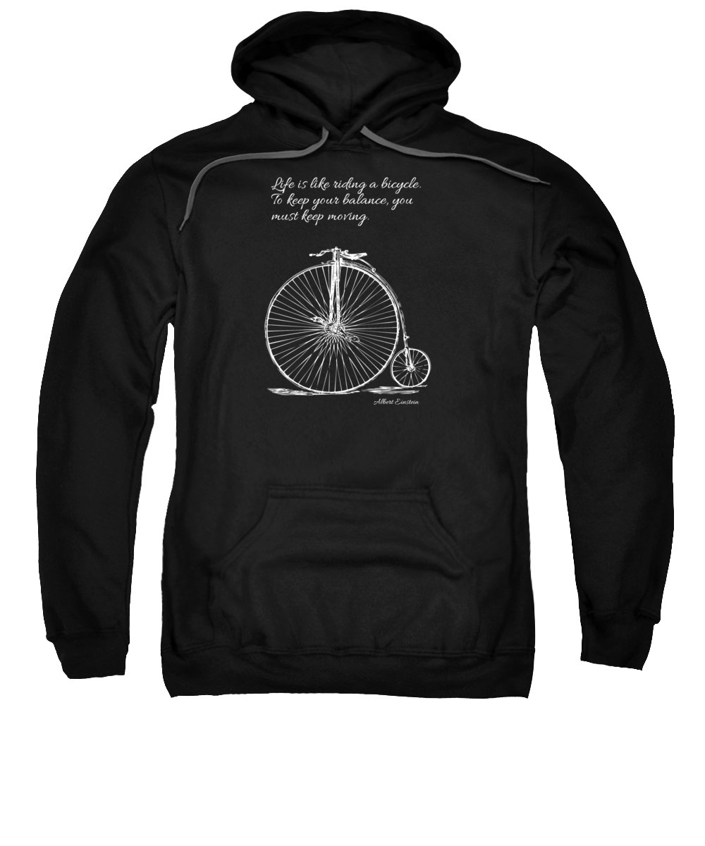 Einstein's Bicycle Quote Sweatshirt featuring the digital art Einstein's Bicycle Quote - White by Custom Home Fashions