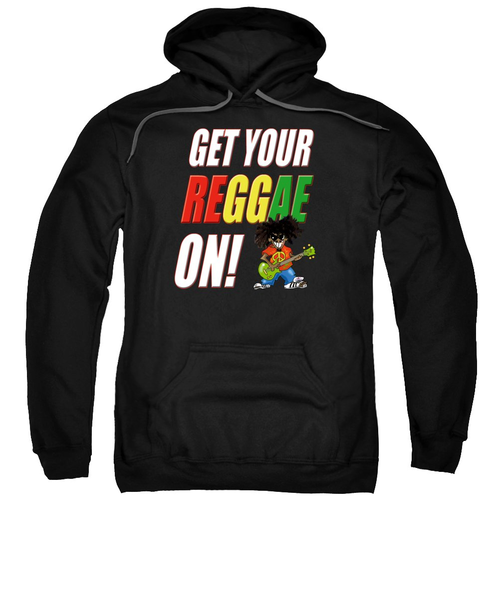 Reggae Sweatshirt featuring the digital art Get Your Reggae On by Kev Moore