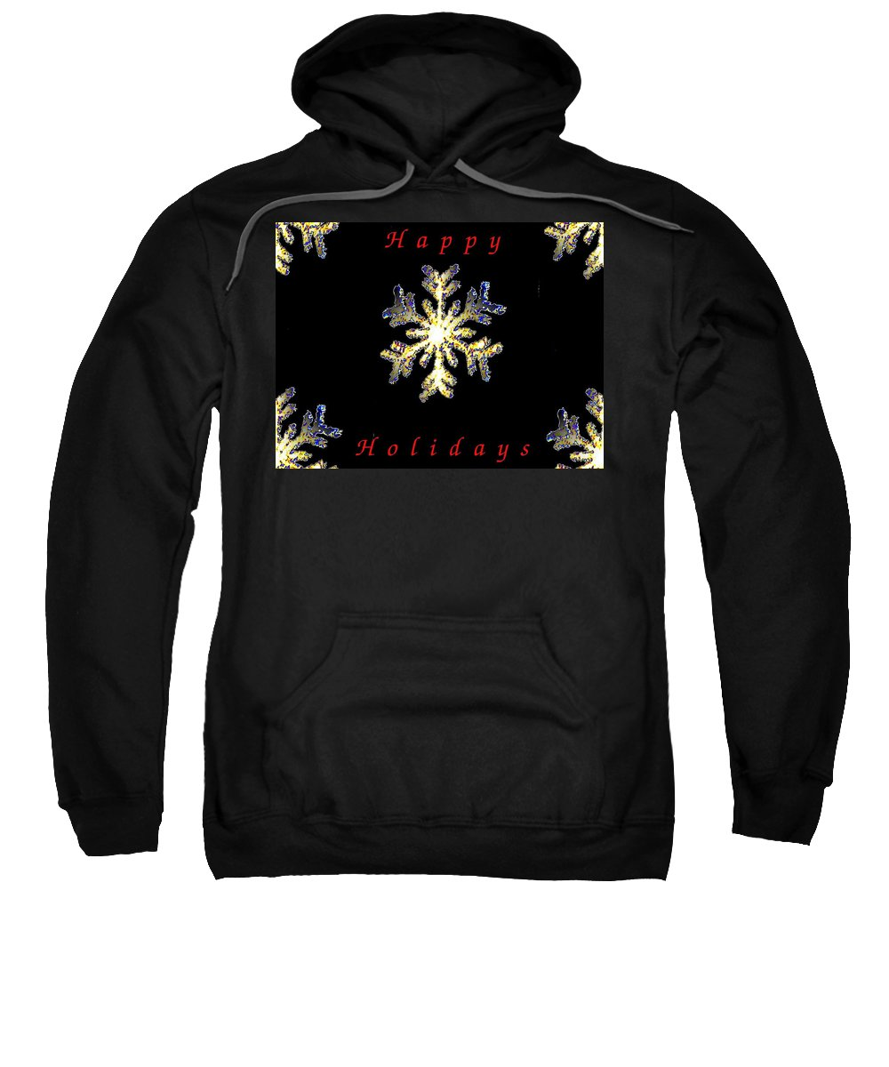 Holiday Sweatshirt featuring the photograph Happy Holiday Snowflakes by Tim Allen