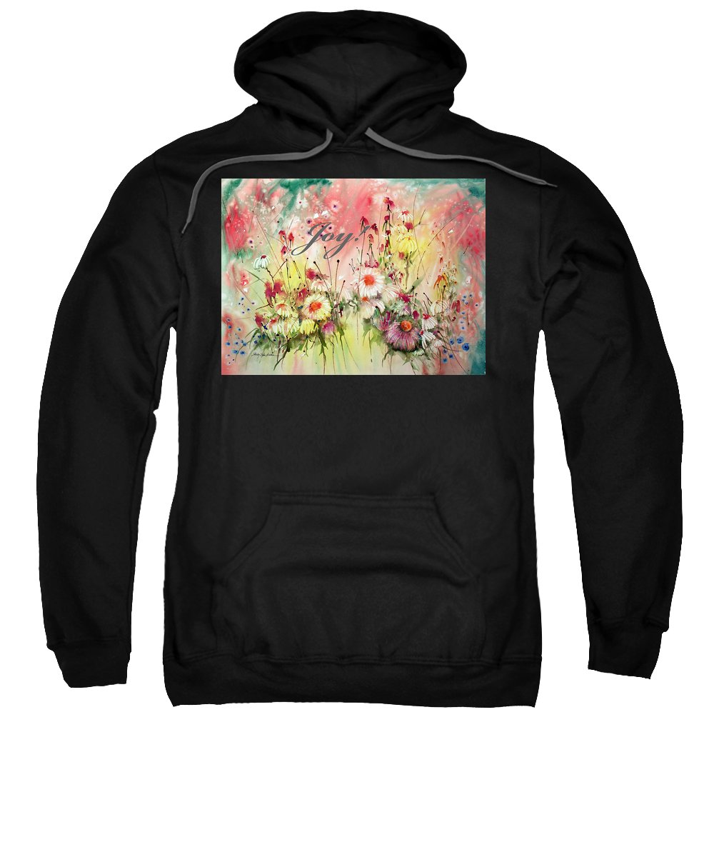 Flowers Sweatshirt featuring the painting Joy by Shirley Sykes Bracken