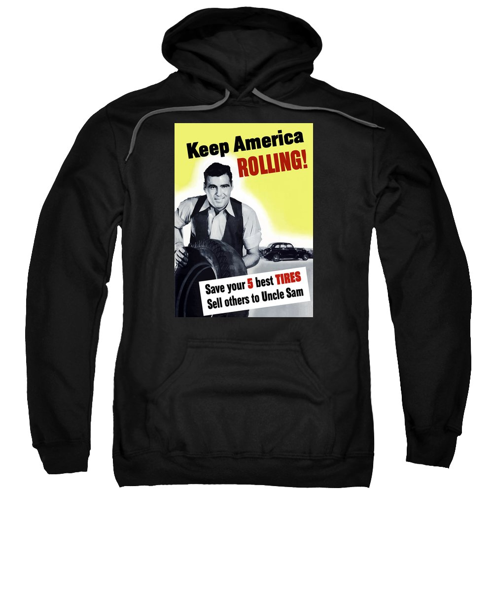 World War Ii Sweatshirt featuring the painting Keep America Rolling by War Is Hell Store