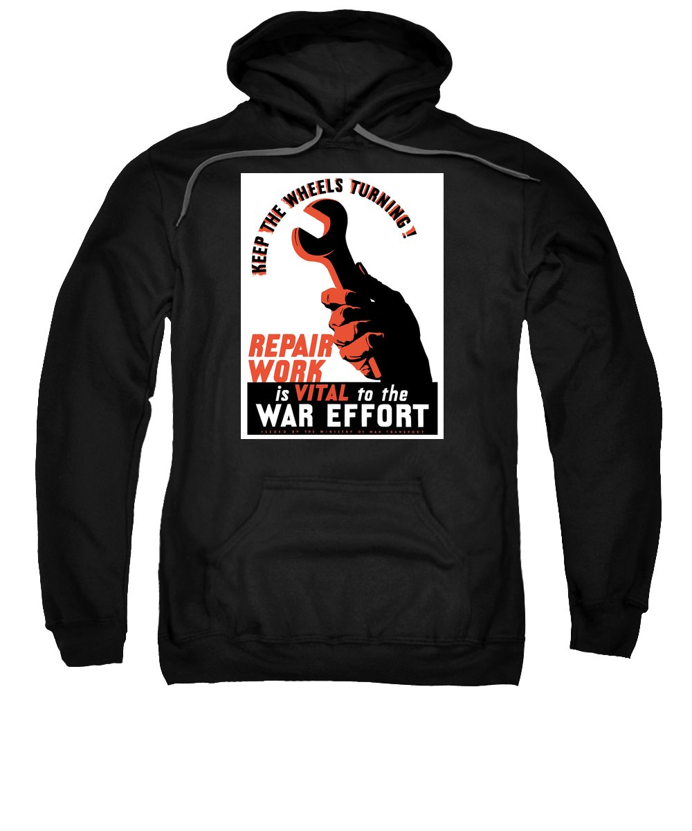 World War Ii Sweatshirt featuring the painting Keep The Wheels Turning - Ww2 by War Is Hell Store