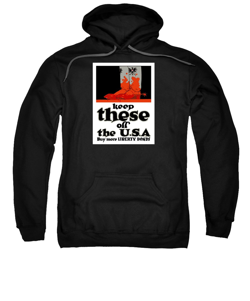 Ww1 Sweatshirt featuring the painting Keep These Off The Usa - Ww1 by War Is Hell Store