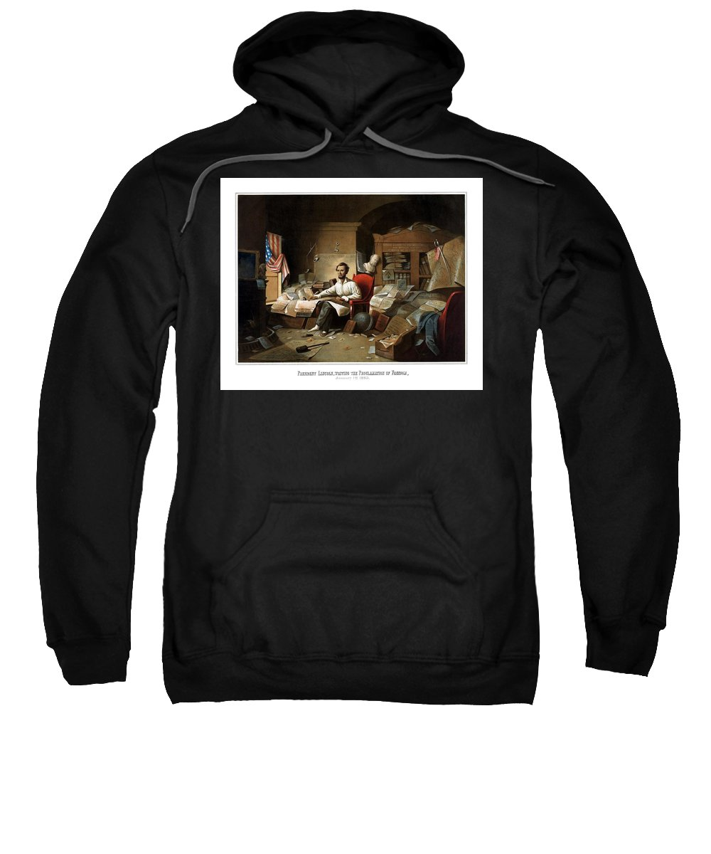 Abraham Lincoln Sweatshirt featuring the painting Lincoln Writing The Emancipation Proclamation by War Is Hell Store